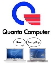 3.Quanta: Quanta is one of the biggest computer manufacturers in Taiwan. This was one of my biggest surprises. One of the biggest arguments among computers is Mac Vs. Pc. Yet Quanta Manufactures most of the Mac products and most of the Pc products. They also manufacture Sony Toshiba and other brands as well.
